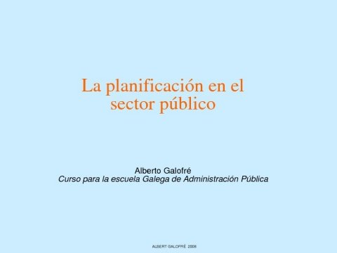 Dirección e xestión pública (III): planificación estratéxica pública - Curso para a obtención do Diploma de Directivos da Xunta de Galicia 2009
